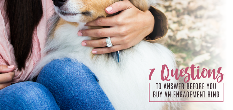 7 Questions To Answer Before You Buy An Engagement Ring